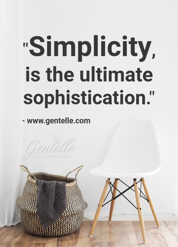 "Quote: ""Simplicity is the ultimate sophistication."" - www.gentelle.com"